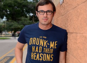 Drunk Me Had Their Reasons