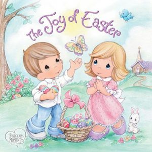 Precious Moments- The Joy of Easter